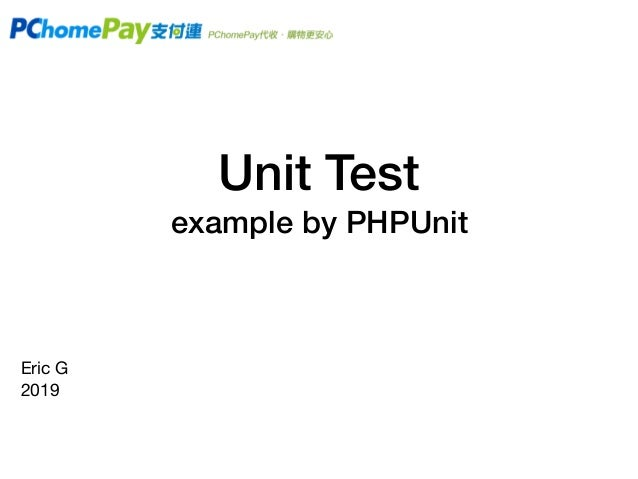 Unit Test example by PHPUnit Eric G  2019