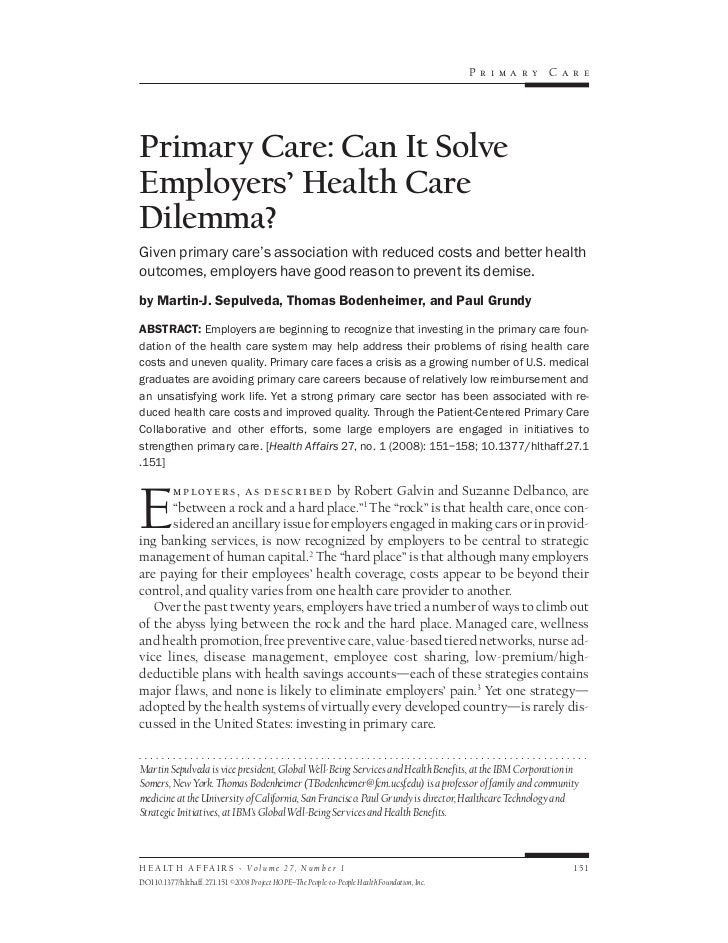 Pr im ary   Car ePrimary Care: Can It SolveEmployers' Health CareDilemma?Given primary care's association with reduced cos...