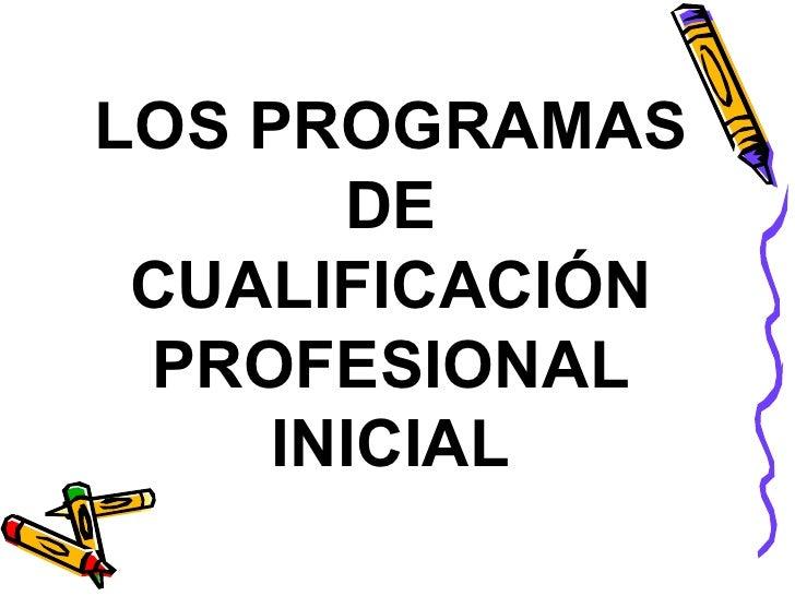 LOS PROGRAMAS DE CUALIFICACIÓN PROFESIONAL INICIAL