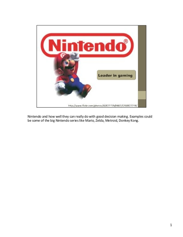 Nintendo  and  how  well  they  can  really  do  with  good  decision  making.  Examples  could...