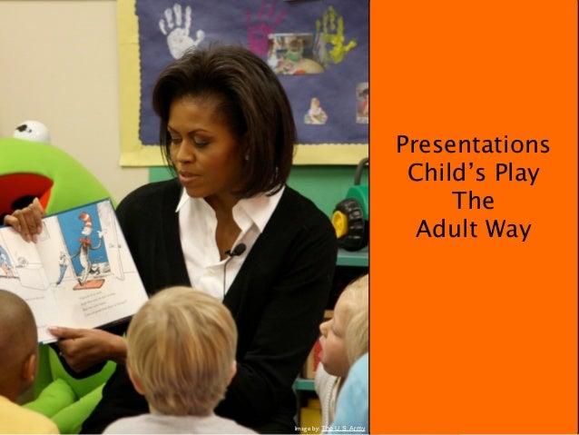 Presentations                           Child's Play                               The                            Adult Wa...