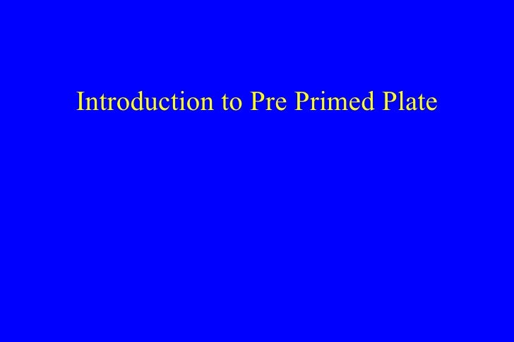 Introduction to Pre Primed Plate