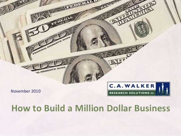 How to Build a Million Dollar Business November 2010