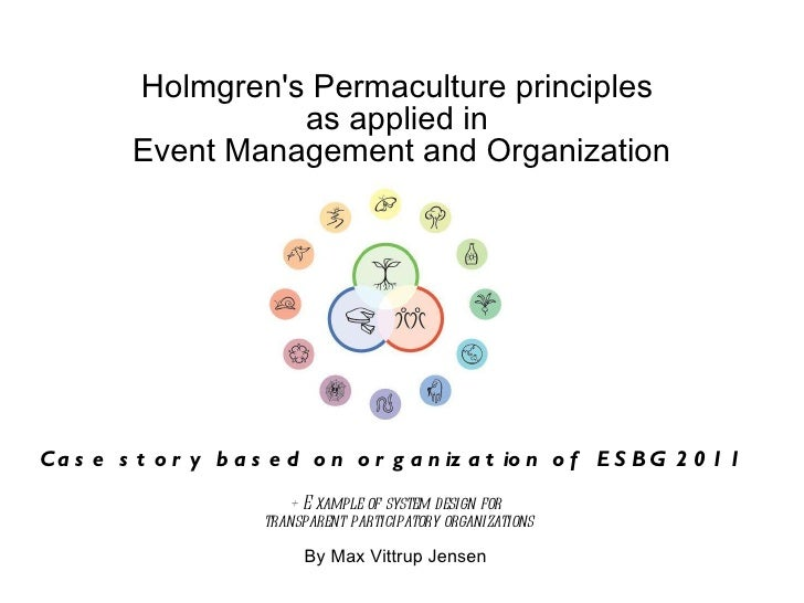Holmgren's Permaculture principles  as applied in  Event Management and Organization Case story based on organization of E...