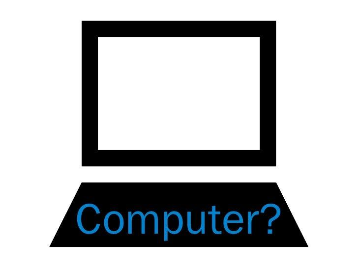 Computer?