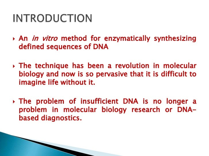    It'sWhy Polymerase?               a means of selectively amplifying a particular    segment of DNA.         It is ca...