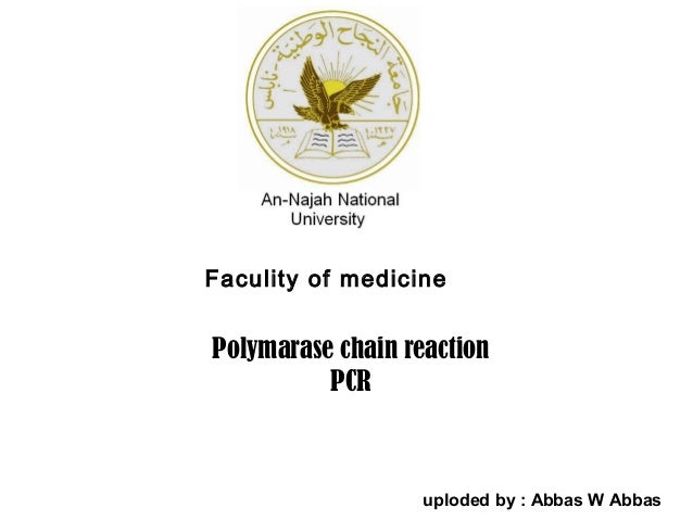 Faculity of medicinePolymarase chain reaction          PCR                   uploded by : Abbas W Abbas
