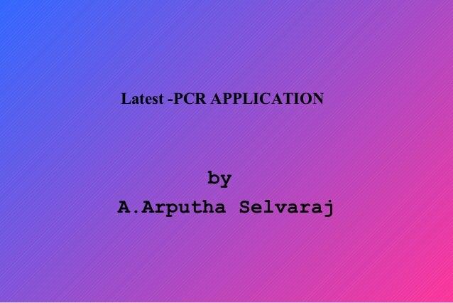 Latest -PCR APPLICATION by A.Arputha Selvaraj