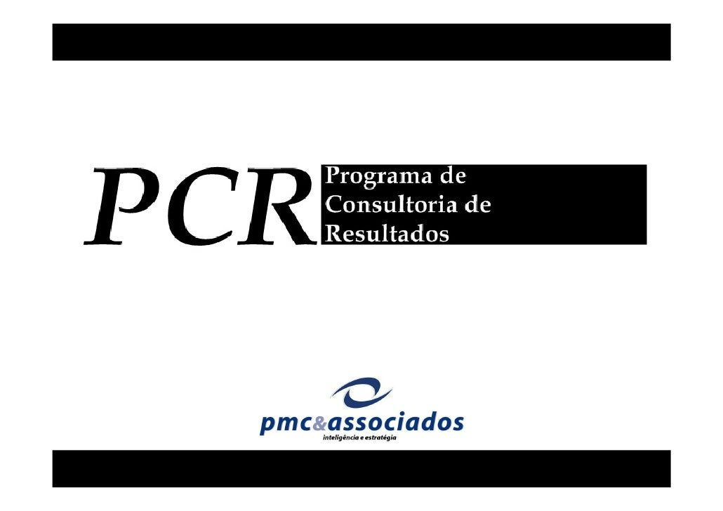 O que é o PCR?  • Programa de Consultoria de Resultados • Marketing, Vendas e Desenvolvimento   Humano • Motivação, Organi...