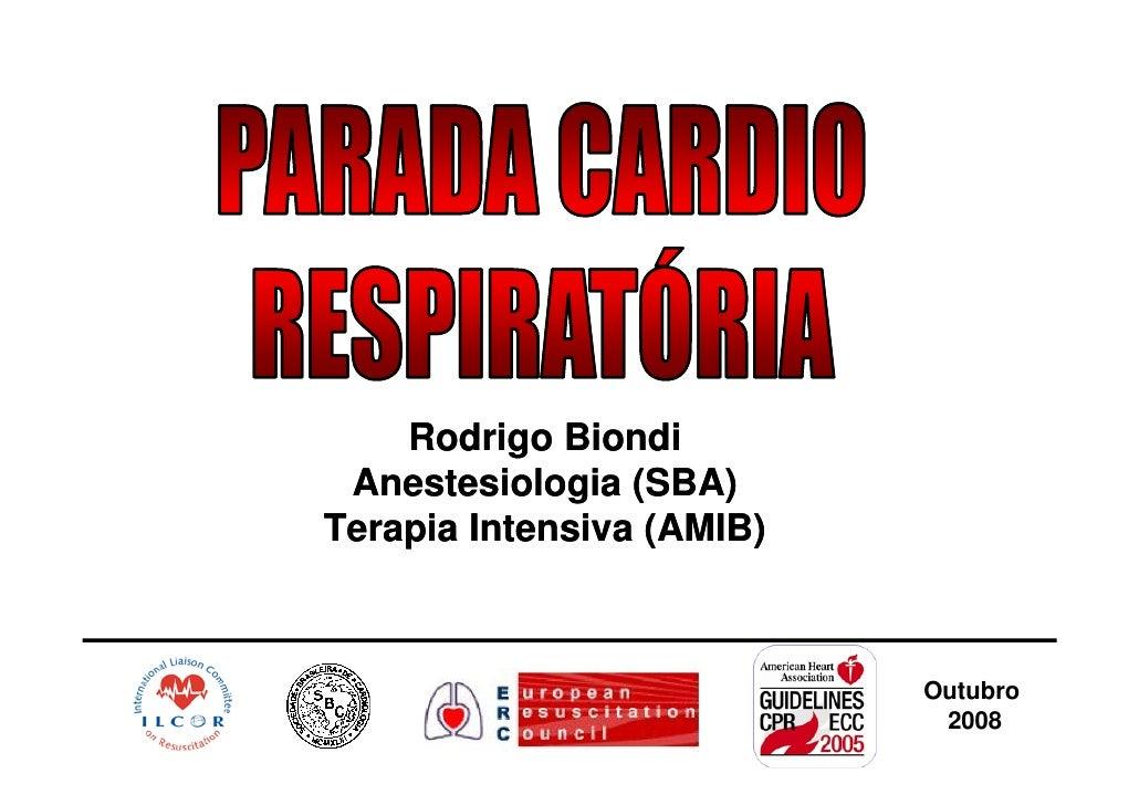 Rodrigo Biondi  Anestesiologia (SBA) Terapia Intensiva (AMIB)                               Outubro                       ...