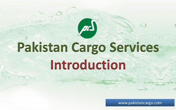Pakistan Cargo Services     Introduction                www.pakistancargo.com