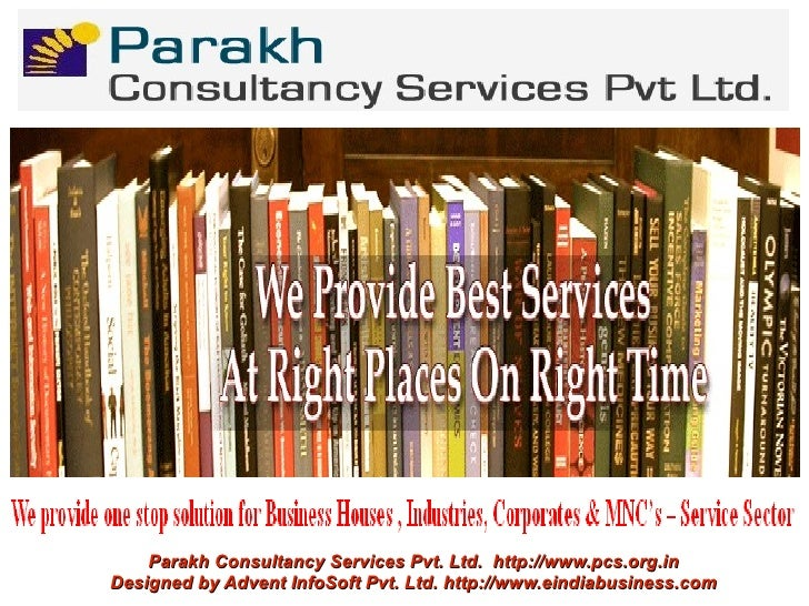 Parakh Consultancy Services Pvt. Ltd. http://www.pcs.org.inDesigned by Advent InfoSoft Pvt. Ltd. http://www.eindiabusiness...
