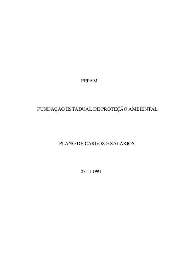 FEPAM FUNDAÇÃO ESTADUAL DE PROTEÇÃO AMBIENTAL PLANO DE CARGOS E SALÁRIOS 28-11-1991