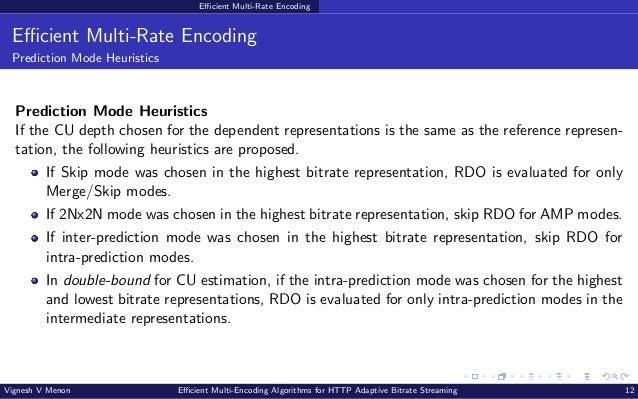 Efficient Multi-Rate Encoding Efficient Multi-Rate Encoding Prediction Mode Heuristics Prediction Mode Heuristics If the C...