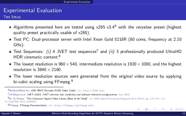 Experimental Evaluation Experimental Evaluation Test Setup Algorithms presented here are tested using x265 v3.46 with the ...