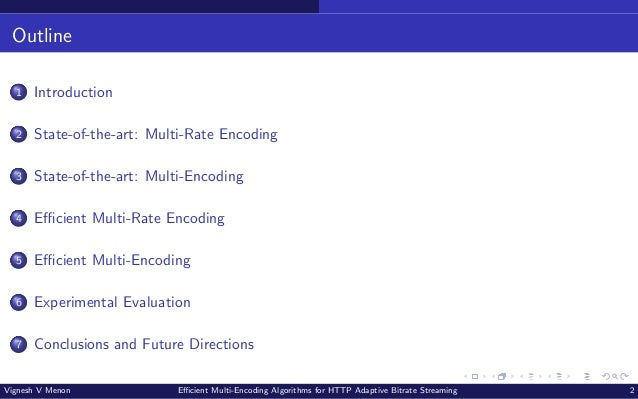 Outline 1 Introduction 2 State-of-the-art: Multi-Rate Encoding 3 State-of-the-art: Multi-Encoding 4 Efficient Multi-Rate E...