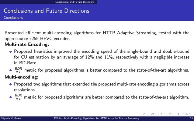 Conclusions and Future Directions Conclusions and Future Directions Conclusions Presented efficient multi-encoding algorit...