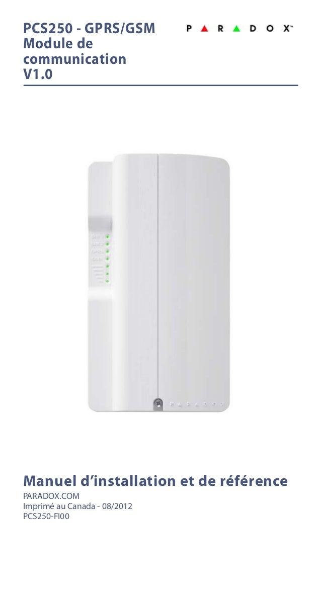 PCS250 - GPRS/GSM Module de communication V1.0  Manuel d'installation et de référence PARADOX.COM Imprimé au Canada - 08/2...