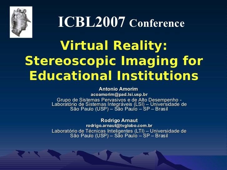 ICBL2007  Conference   <ul><ul><li>Antonio Amorim  </li></ul></ul><ul><ul><li>[email_address] </li></ul></ul><ul><ul><li>G...