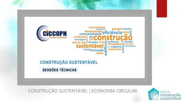CONSTRUÇÃO SUSTENTÁVEL | ECONOMIA CIRCULAR.