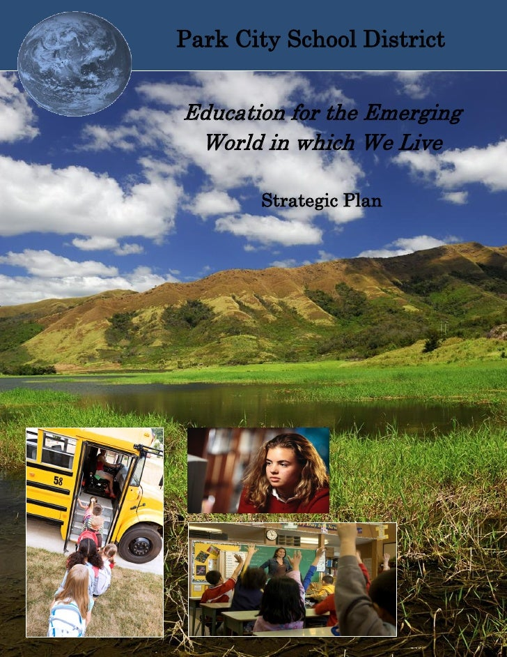 Park City School District   Education for the Emerging  World in which We Live               Strategic Plan         Page i