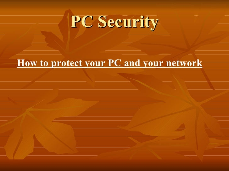 PC Security How to protect your PC and your network