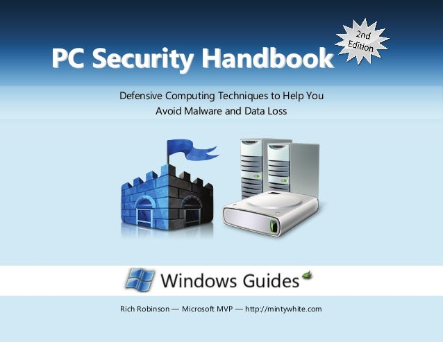 PC Security Handbook       Defensive Computing Techniques to Help You               Avoid Malware and Data Loss   PC Secur...