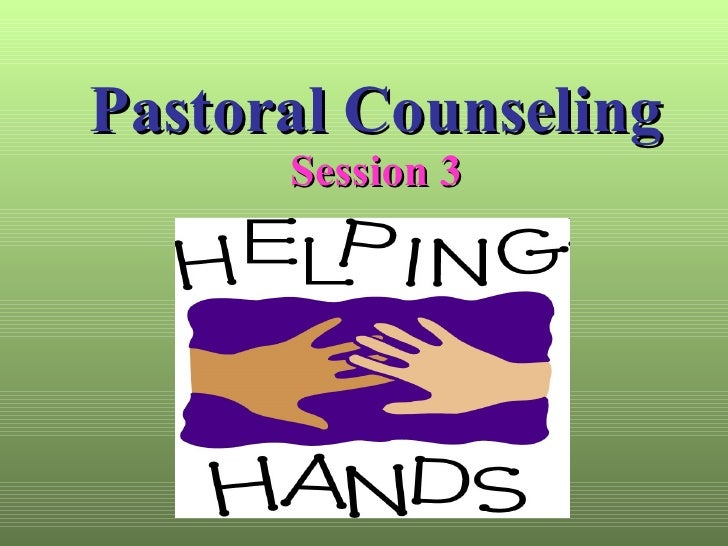 Pastoral Counseling Session 3