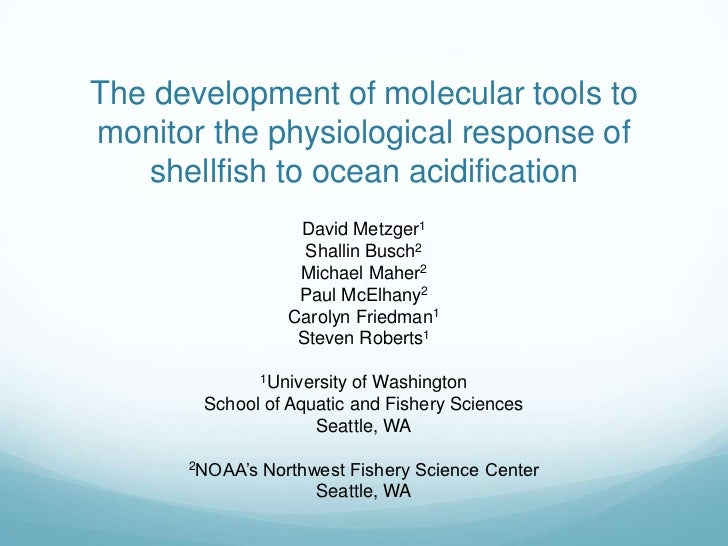 The development of molecular tools to monitor the physiological response of shellfish to ocean acidification<br />David Me...