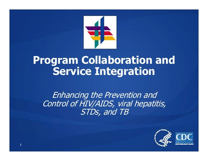 Program Collaboration and        Service Integration         Enhancing the Prevention and      Control of HIV/AIDS, viral ...