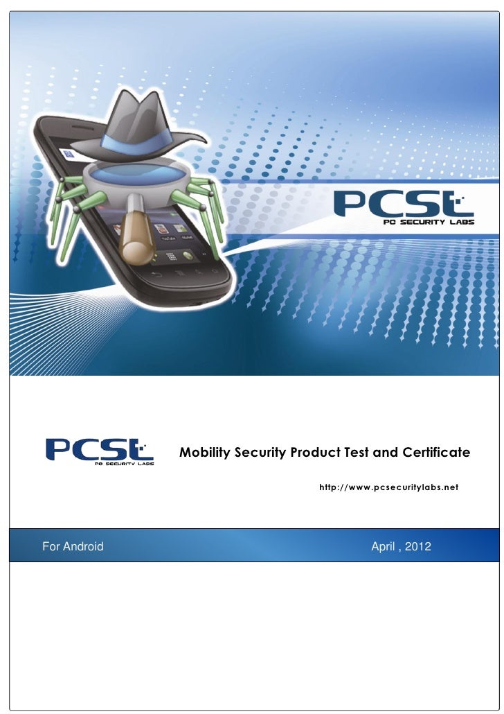 Mobility Security Product Test and Certificate                                    http://www.pcsecuritylabs.netFor Android...