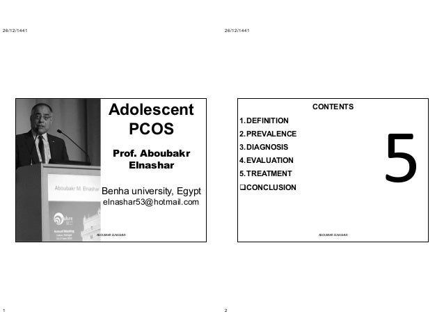 26/12/1441 1 Adolescent PCOS Prof. Aboubakr Elnashar Benha university, Egypt elnashar53@hotmail.com ABOUBAKR ELNASHAR 26/1...