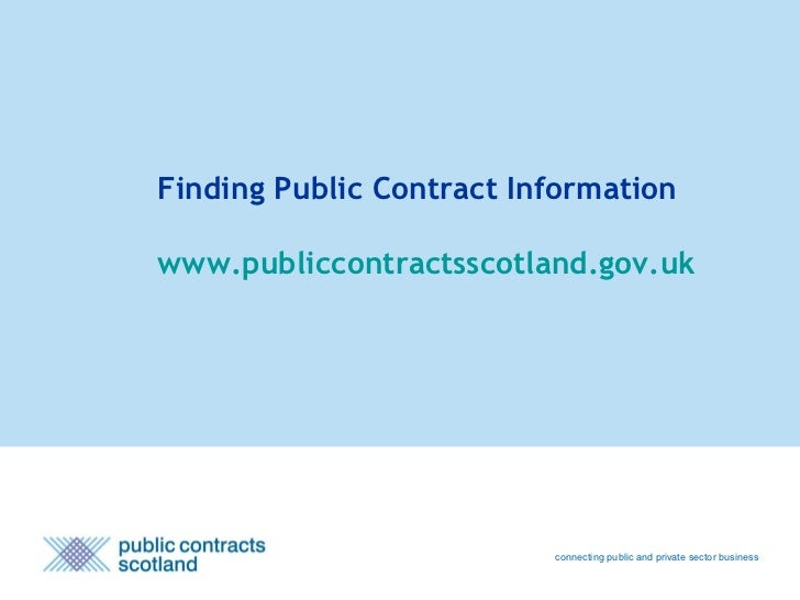 Finding Public Contract Informationwww.publiccontractsscotland.gov.uk                          connecting public and priva...