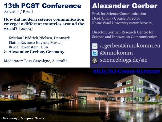 13th PCST Conference Salvador / Brazil How did modern science communication emerge in different countries around the world...