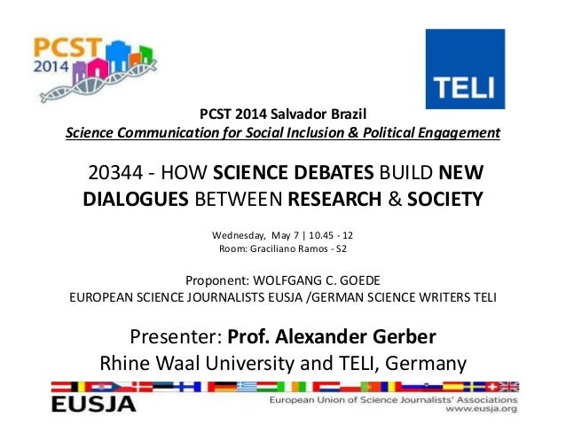 PCST 2014 Salvador Brazil Science Communication for Social Inclusion & Political Engagement 20344 - HOW SCIENCE DEBATES BU...