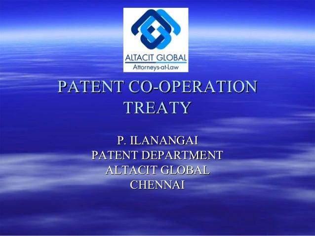 PATENT CO-OPERATION      TREATY      P. ILANANGAI   PATENT DEPARTMENT     ALTACIT GLOBAL         CHENNAI