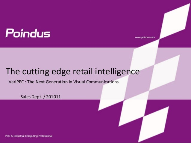 The cutting edge retail intelligence Sales Dept. / 201011 VariPPC : The Next Generation in Visual Communications