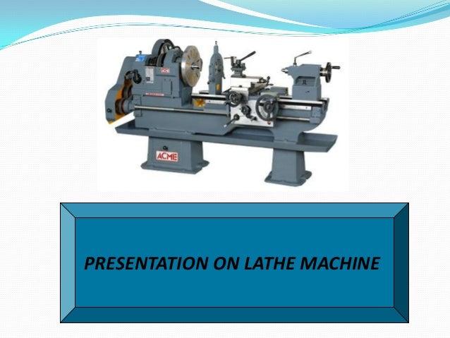 PRESENTATION ON LATHE MACHINE