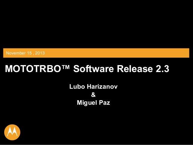 Motorola MotoTRBO Firmware Release 2 3 (November 2013)