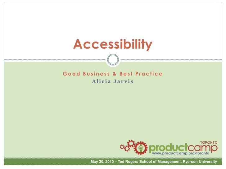 Accessibility <br />Good Business & Best Practice<br />Alicia Jarvis<br />