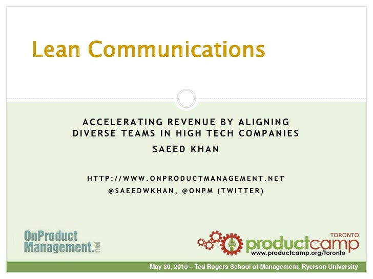 Lean Communications<br />Accelerating Revenue by Aligning diverse Teams in High Tech Companies<br />Saeed Khan<br />http:/...