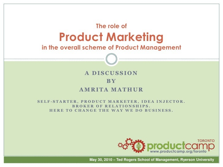 The role ofProduct Marketingin the overall scheme of Product Management<br />A discussion<br />By<br />Amrita mathur<br />...