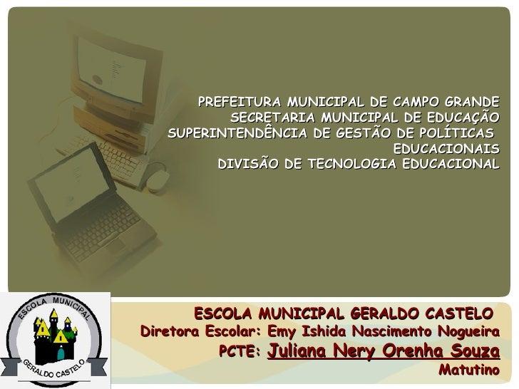 PREFEITURA MUNICIPAL DE CAMPO GRANDE           SECRETARIA MUNICIPAL DE EDUCAÇÃO   SUPERINTENDÊNCIA DE GESTÃO DE POLÍTICAS ...