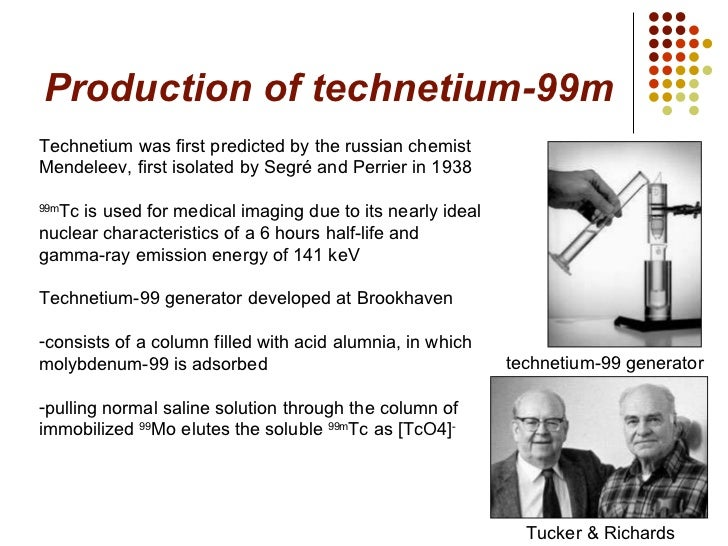 a definition of nuclear medicine and technetium 99m and its development 1929 : ernest o lawrence invents cyclotron at the university of california's radiation laboratory in berkeley (later to become lawrence berkeley national.