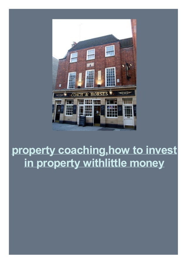 property coaching,how to invest in property withlittle money