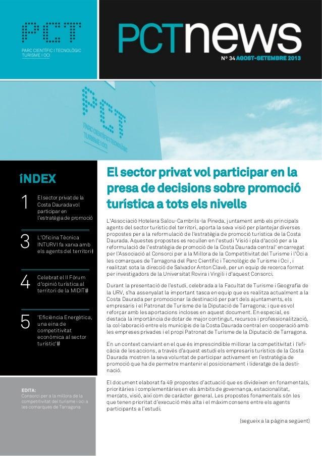 Nº 34 AGOST-SETEMBRE 2013  íNDEX  1  El sector privat de la Costa Daurada vol participar en l'estratègia de promoció  3  L...
