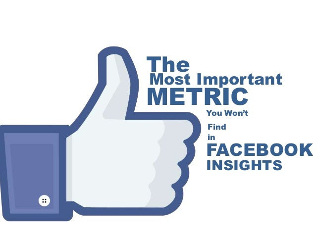 """The  Most Important  METRIC You Won""""t Find in  FACEBOOK INSIGHTS"""