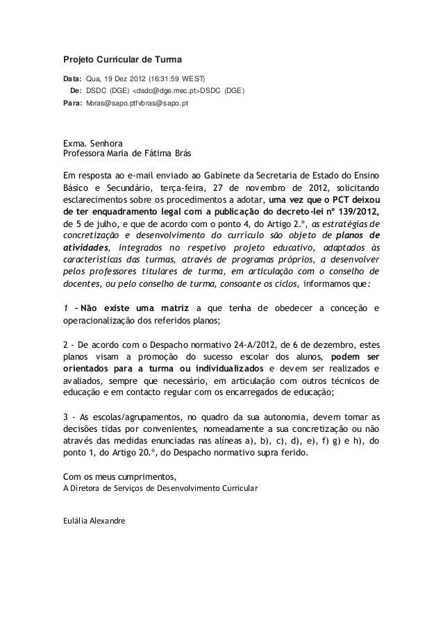 Projeto Curricular de Turma Data: Qua, 19 Dez 2012 (16:31:59 WEST) De: DSDC (DGE) <dsdc@dge.mec.pt>DSDC (DGE) Para: fvbras...