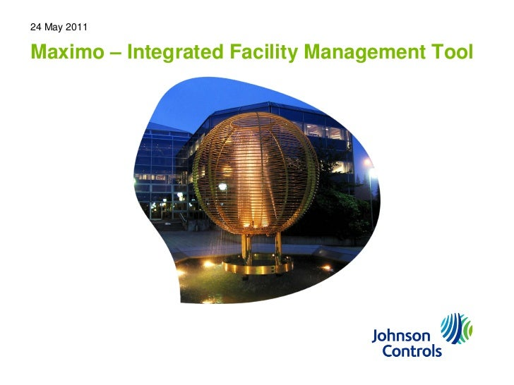 24 May 2011Maximo – Integrated Facility Management Tool