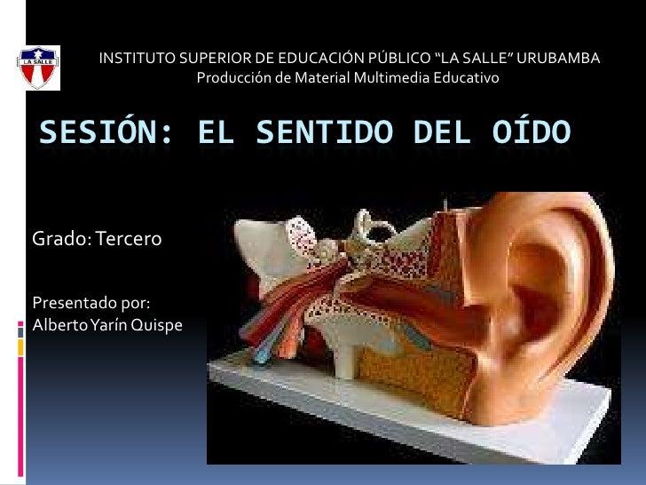 """INSTITUTO SUPERIOR DE EDUCACIÓN PÚBLICO """"LA SALLE"""" URUBAMBA<br />Producción de Material Multimedia Educativo <br />Sesión..."""